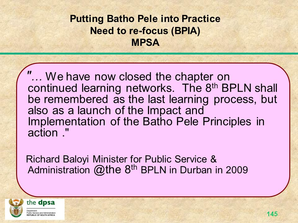 Putting Batho Pele into Practice Need to re-focus (BPIA) MPSA