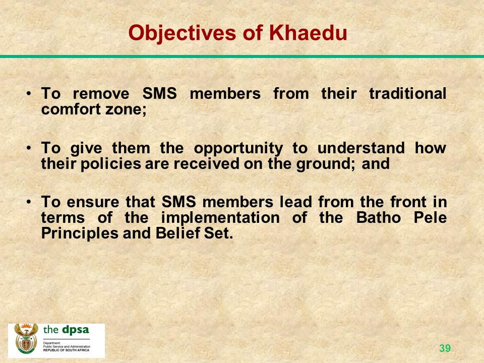 Objectives of Khaedu To remove SMS members from their traditional comfort zone;