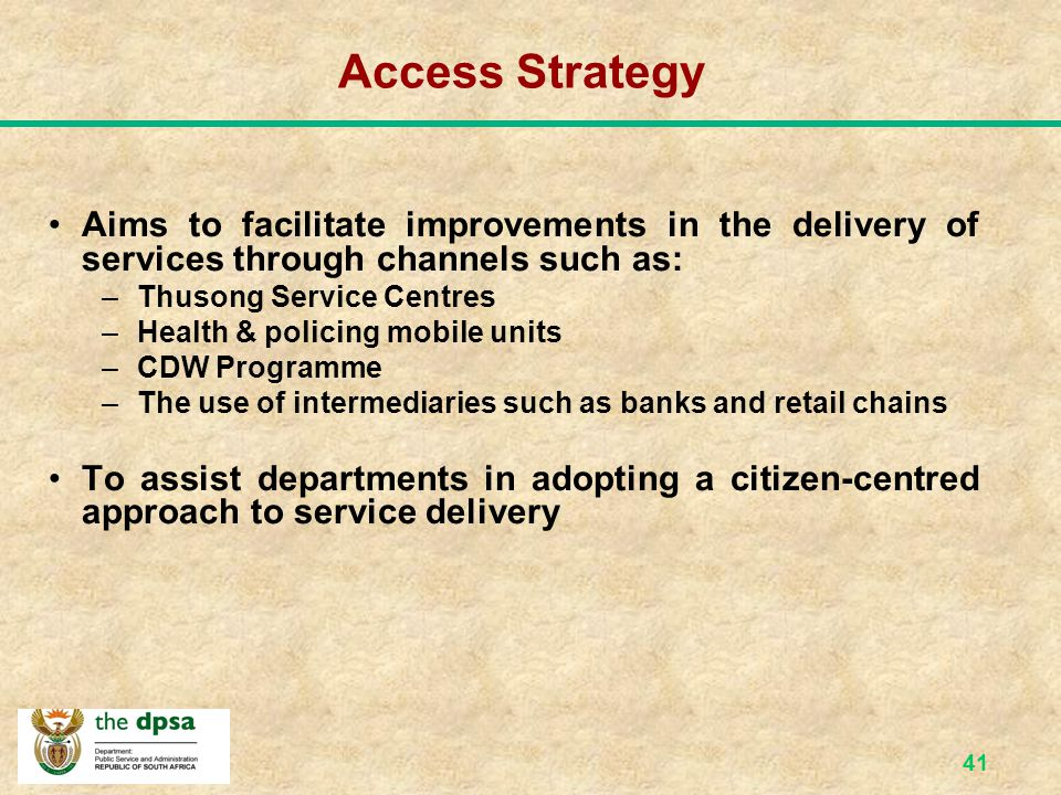 Access Strategy Aims to facilitate improvements in the delivery of services through channels such as:
