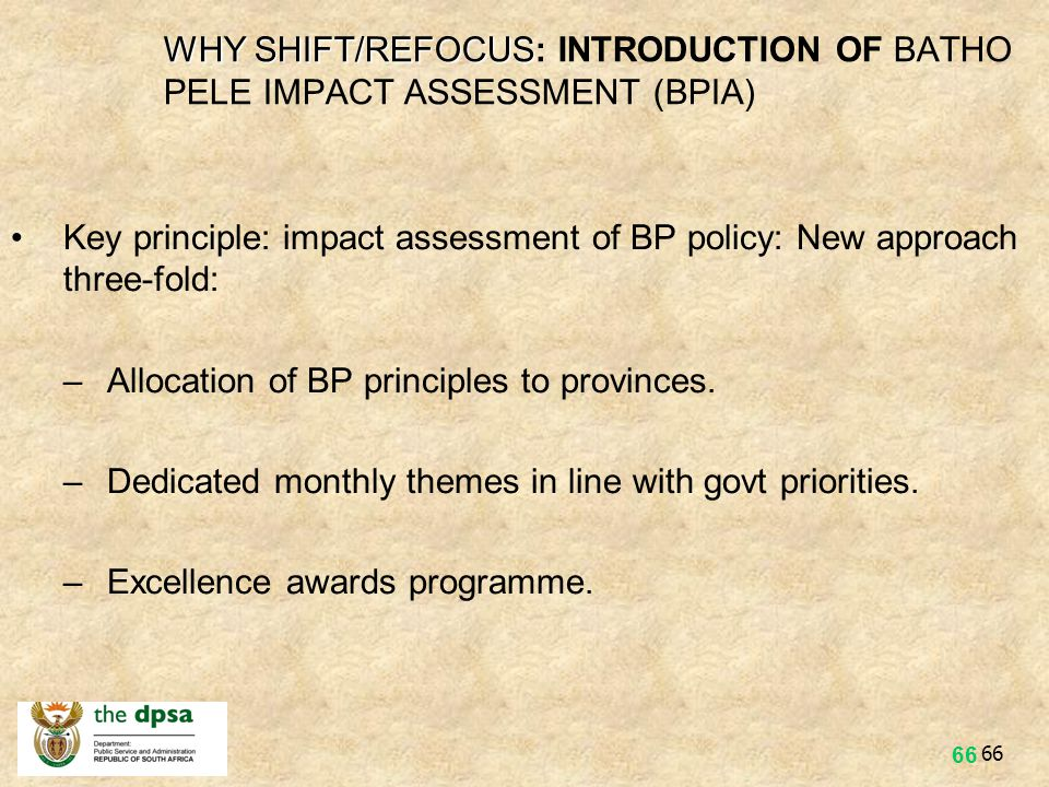 WHY SHIFT/REFOCUS: INTRODUCTION OF BATHO PELE IMPACT ASSESSMENT (BPIA)