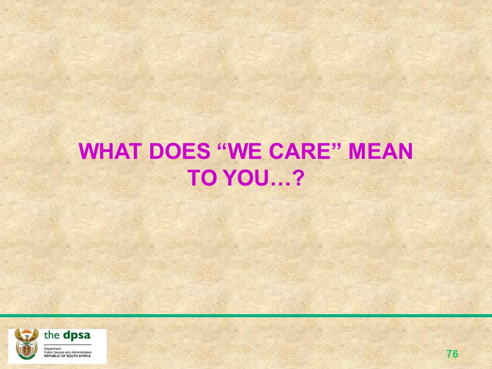 WHAT DOES WE CARE MEAN TO YOU…