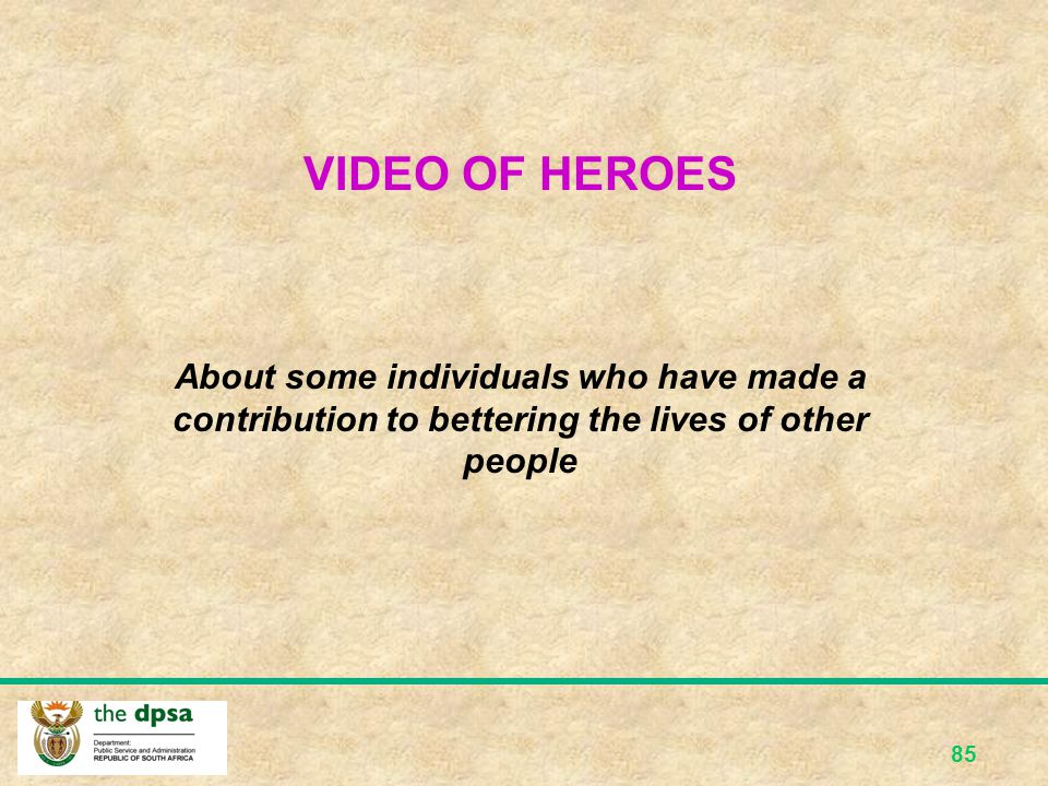 VIDEO OF HEROES About some individuals who have made a contribution to bettering the lives of other people.