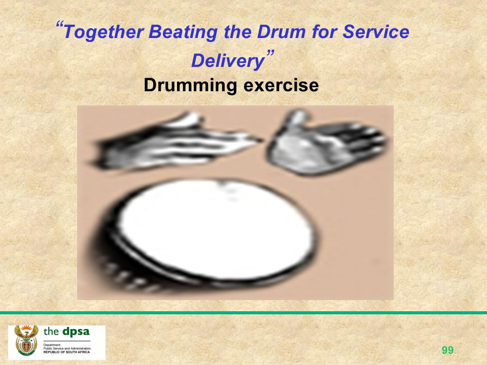 Together Beating the Drum for Service Delivery Drumming exercise