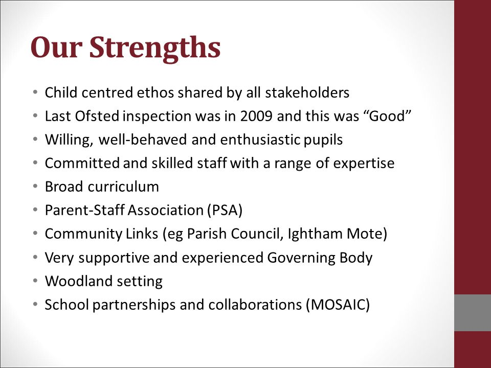 Our Strengths Child centred ethos shared by all stakeholders