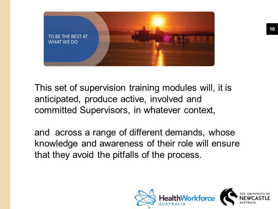 This set of supervision training modules will, it is anticipated, produce active, involved and committed Supervisors, in whatever context,