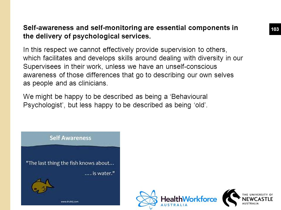 Self-awareness and self-monitoring are essential components in the delivery of psychological services.