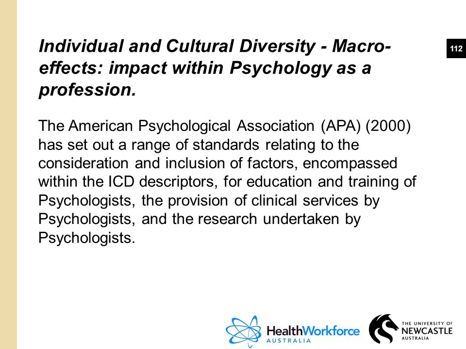Individual and Cultural Diversity - Macro-effects: impact within Psychology as a profession.