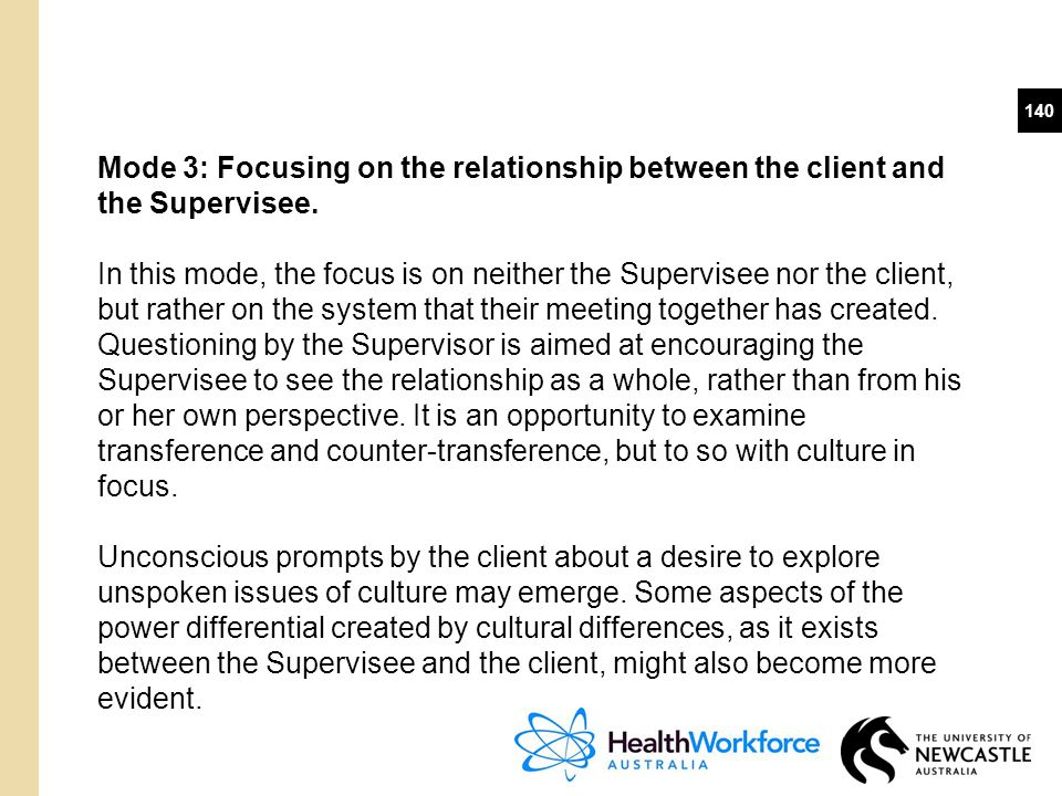 Mode 3: Focusing on the relationship between the client and the Supervisee.