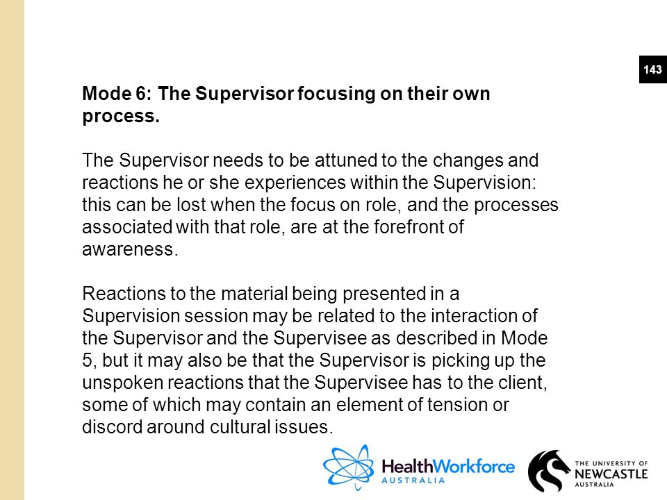 Mode 6: The Supervisor focusing on their own process.