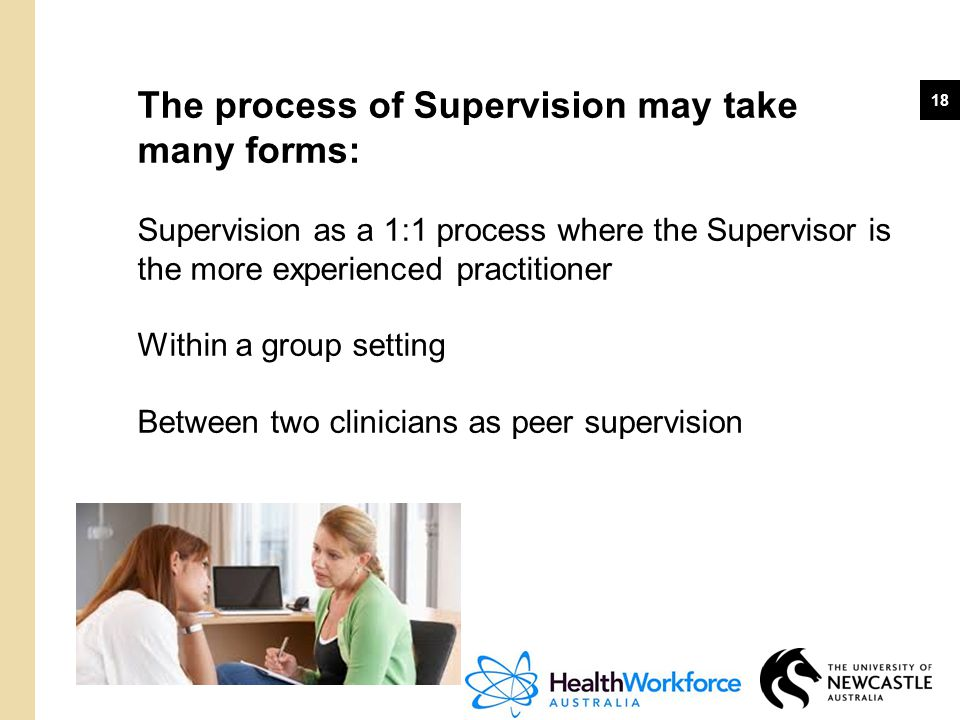 The process of Supervision may take many forms: