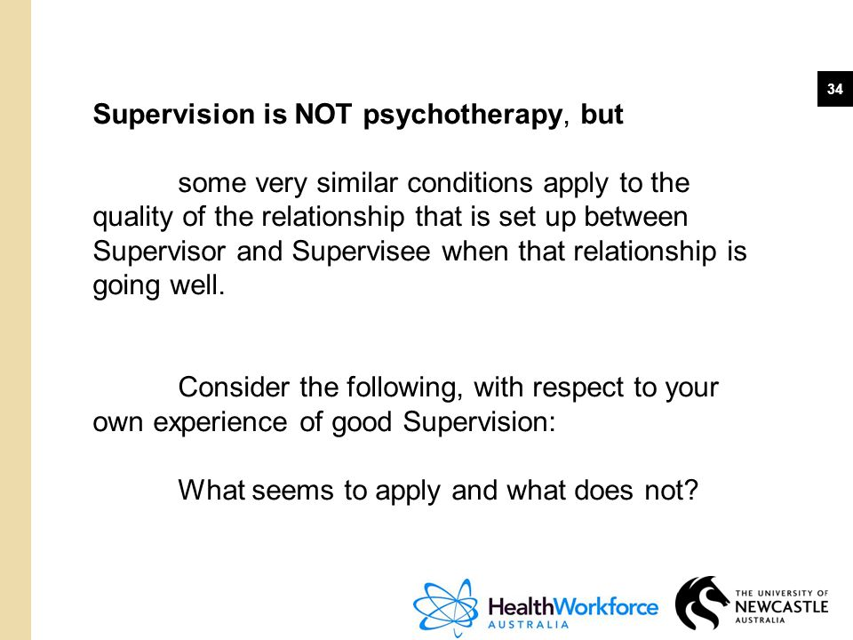 Supervision is NOT psychotherapy, but