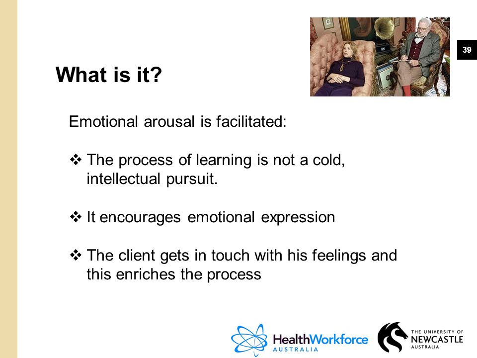 What is it Emotional arousal is facilitated: