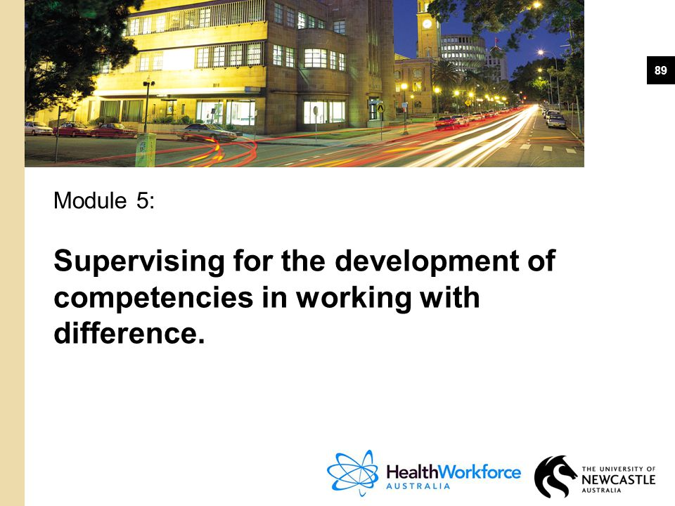 Module 5: Supervising for the development of competencies in working with difference.