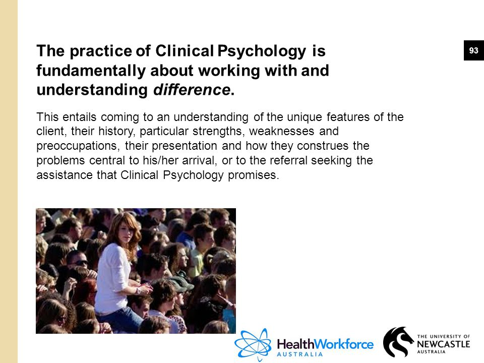 The practice of Clinical Psychology is fundamentally about working with and understanding difference.