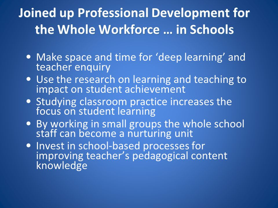 Joined up Professional Development for the Whole Workforce … in Schools