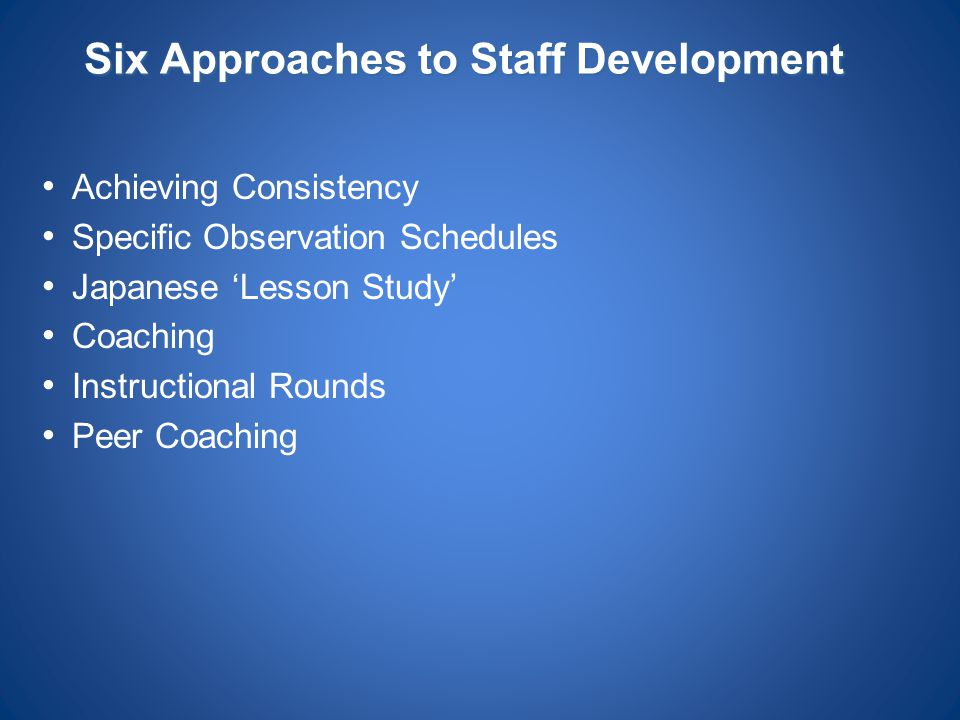 Six Approaches to Staff Development