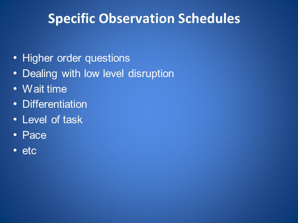 Specific Observation Schedules