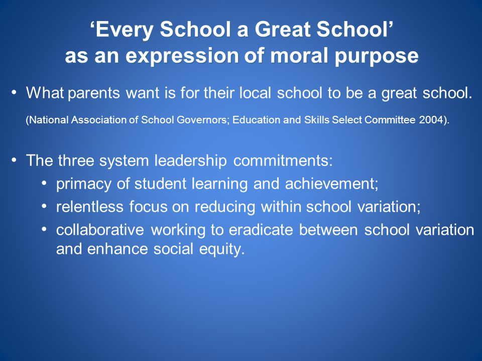 'Every School a Great School' as an expression of moral purpose