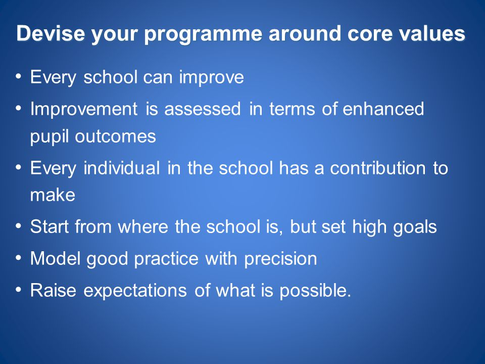 Devise your programme around core values