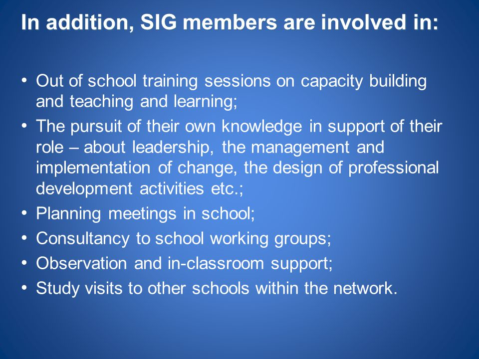 In addition, SIG members are involved in: