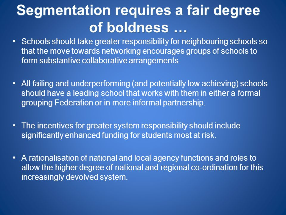 Segmentation requires a fair degree of boldness …