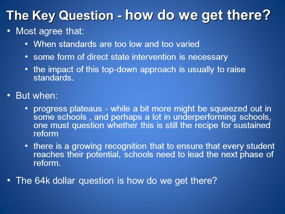 The Key Question - how do we get there