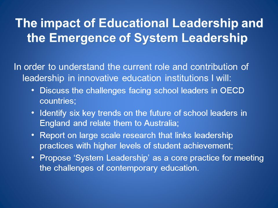 The impact of Educational Leadership and the Emergence of System Leadership