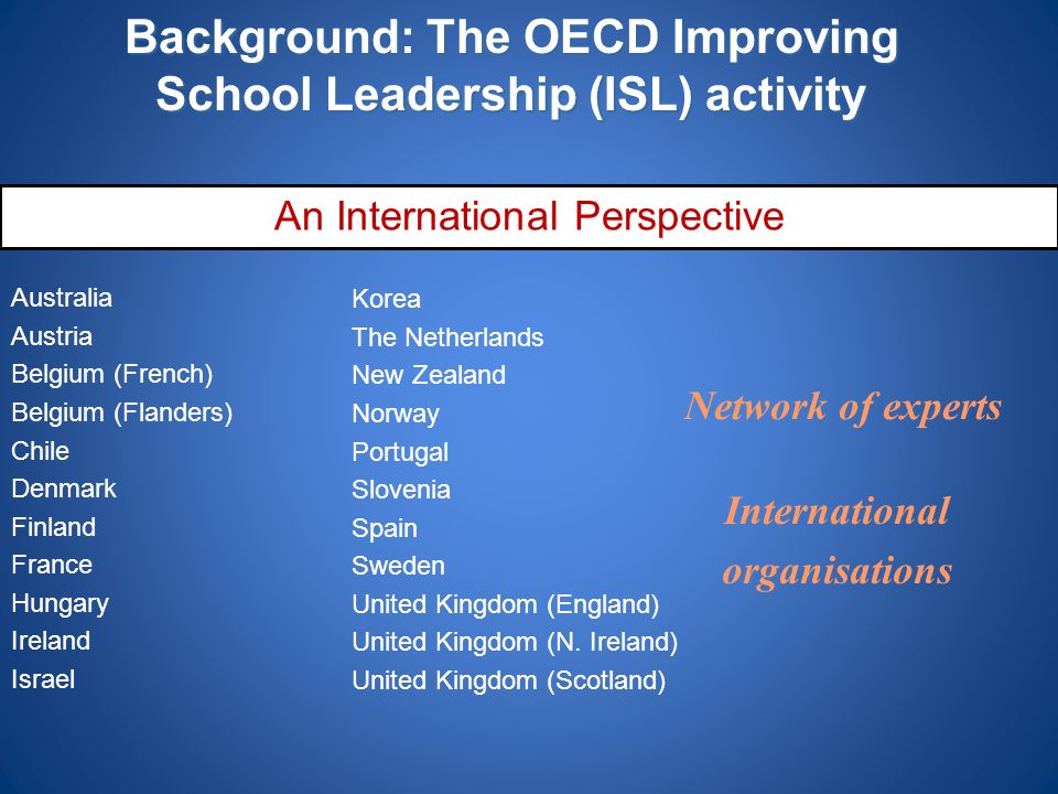 Background: The OECD Improving School Leadership (ISL) activity