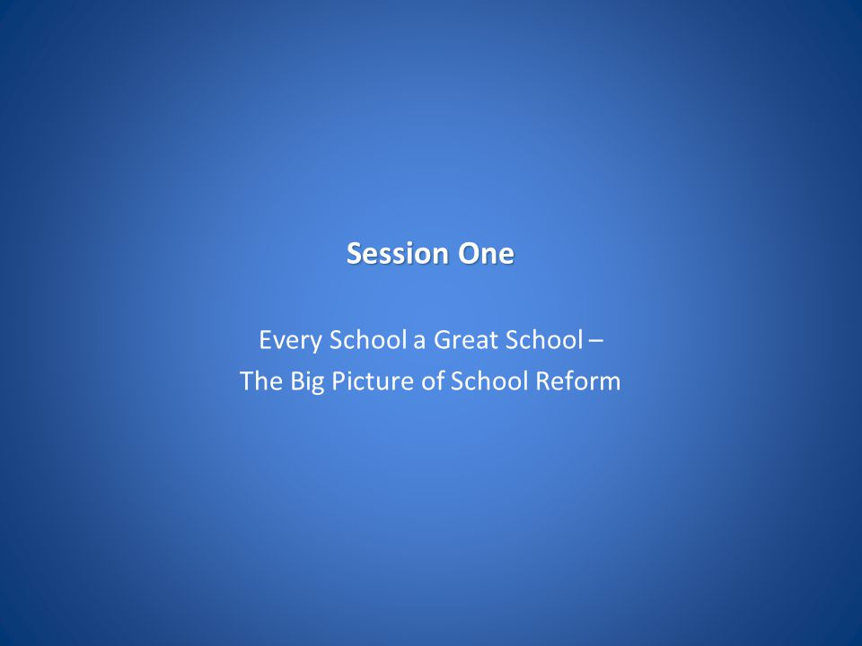 Every School a Great School – The Big Picture of School Reform