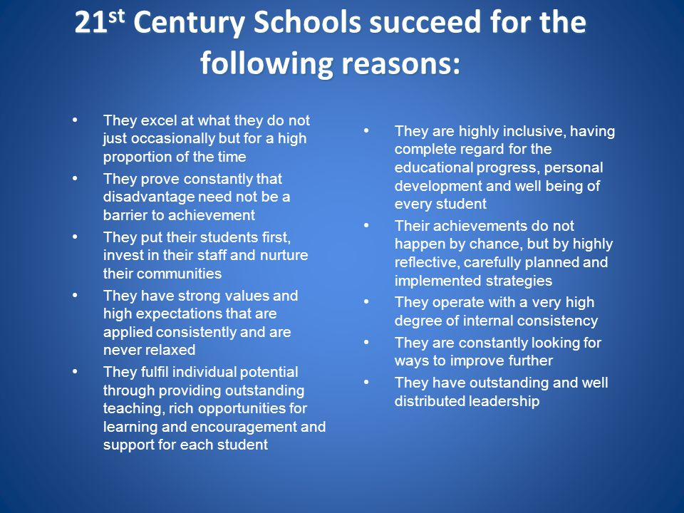 21st Century Schools succeed for the following reasons: