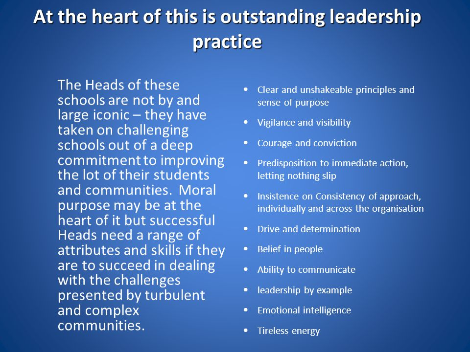 At the heart of this is outstanding leadership practice