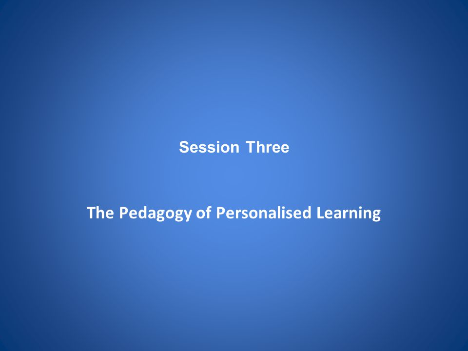 The Pedagogy of Personalised Learning