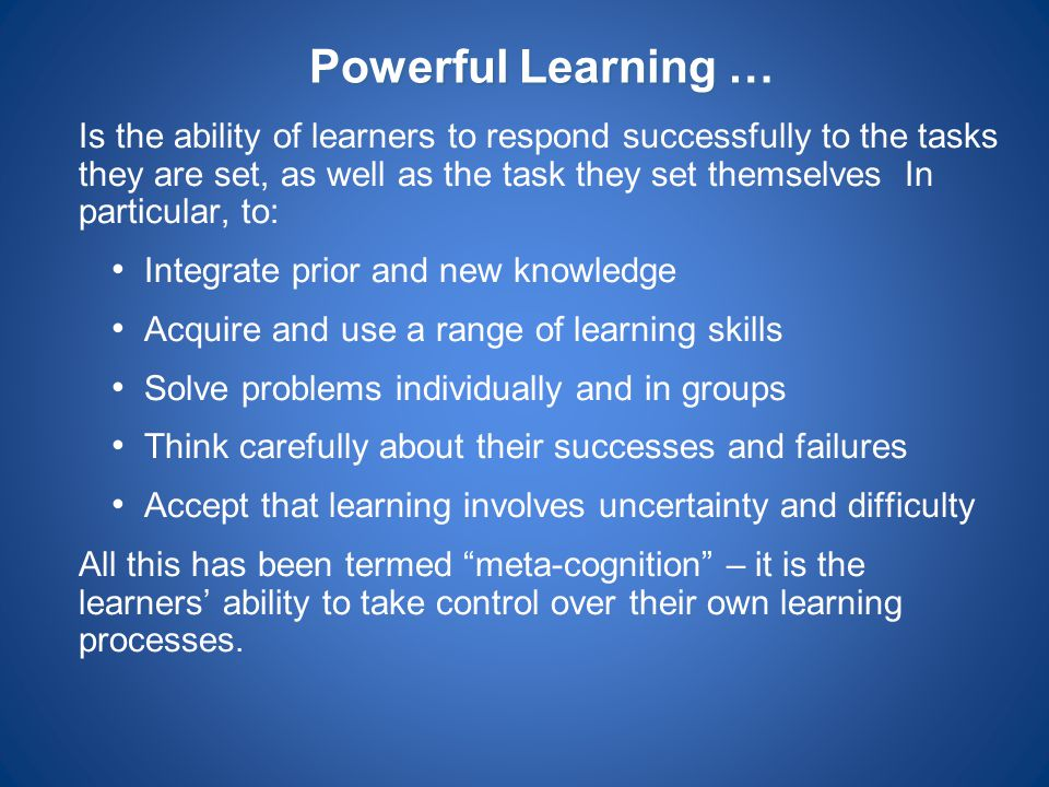 Powerful Learning … Integrate prior and new knowledge