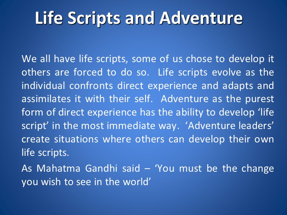 Life Scripts and Adventure