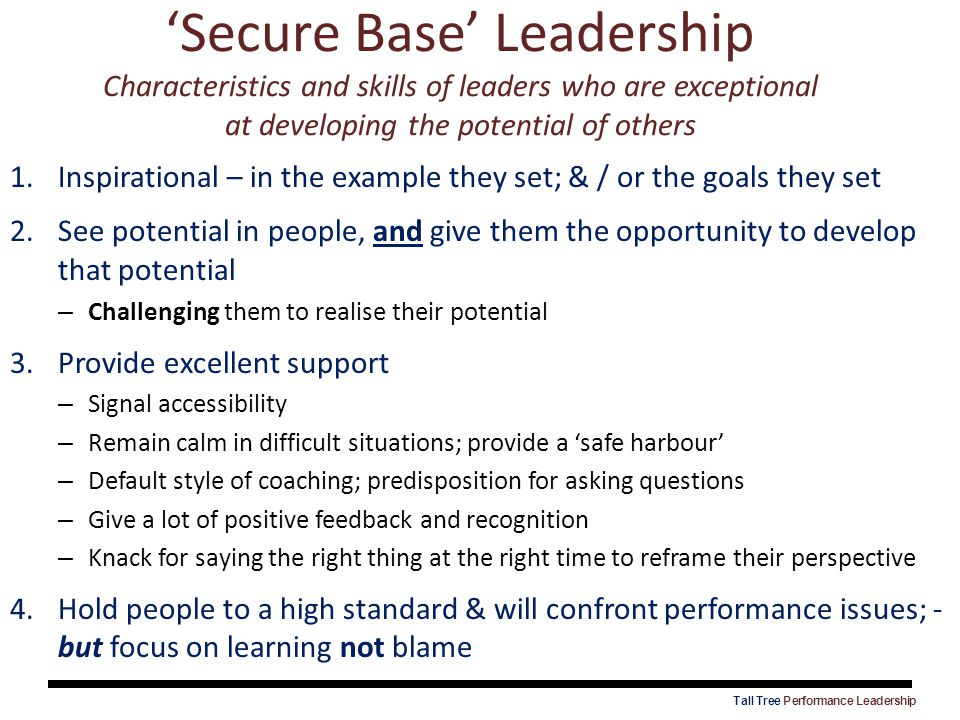 'Secure Base' Leadership Characteristics and skills of leaders who are exceptional at developing the potential of others