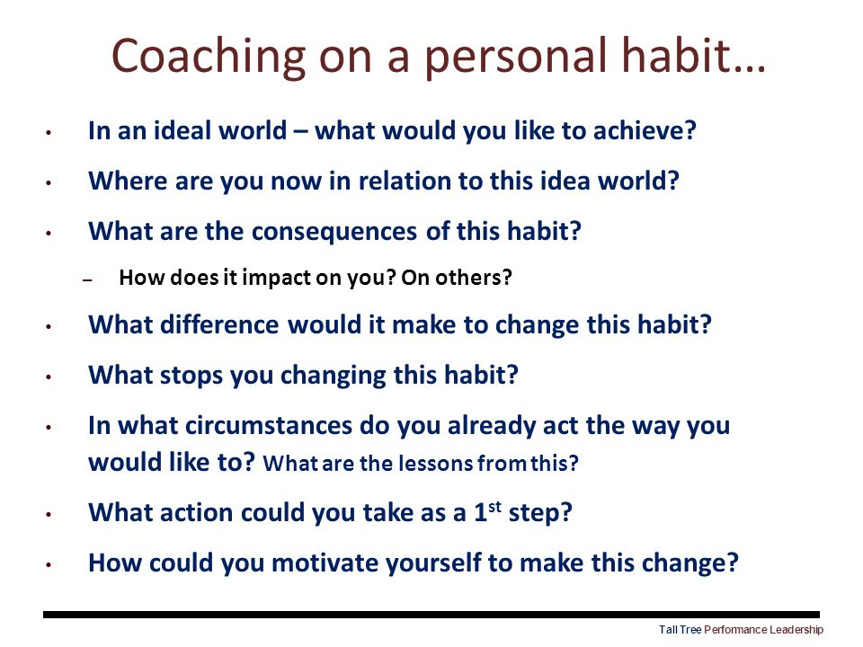 Coaching on a personal habit…