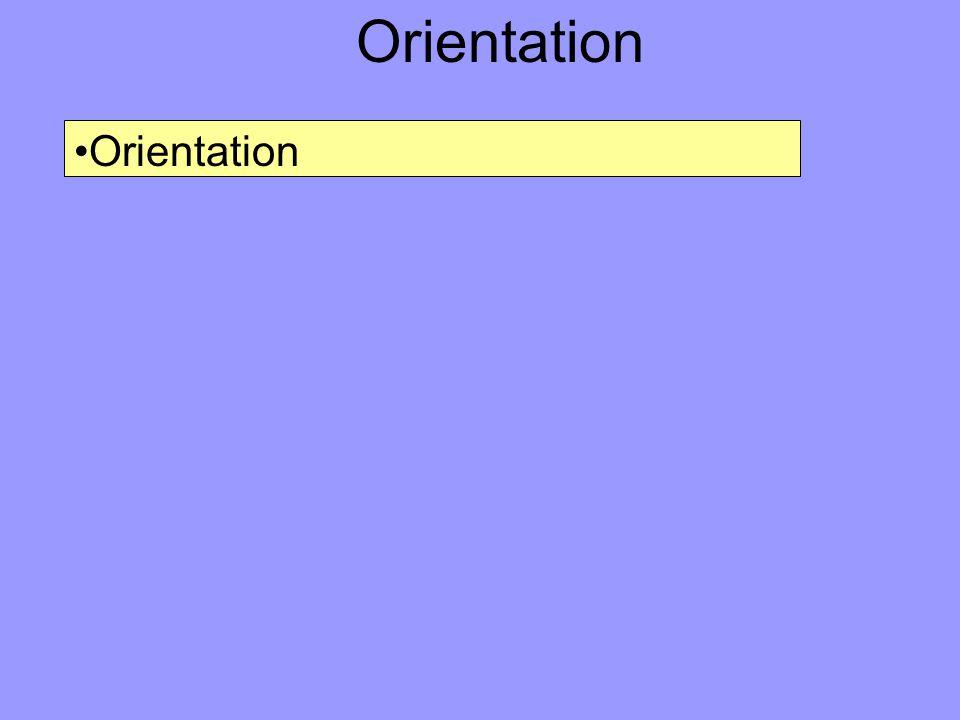 Orientation Orientation