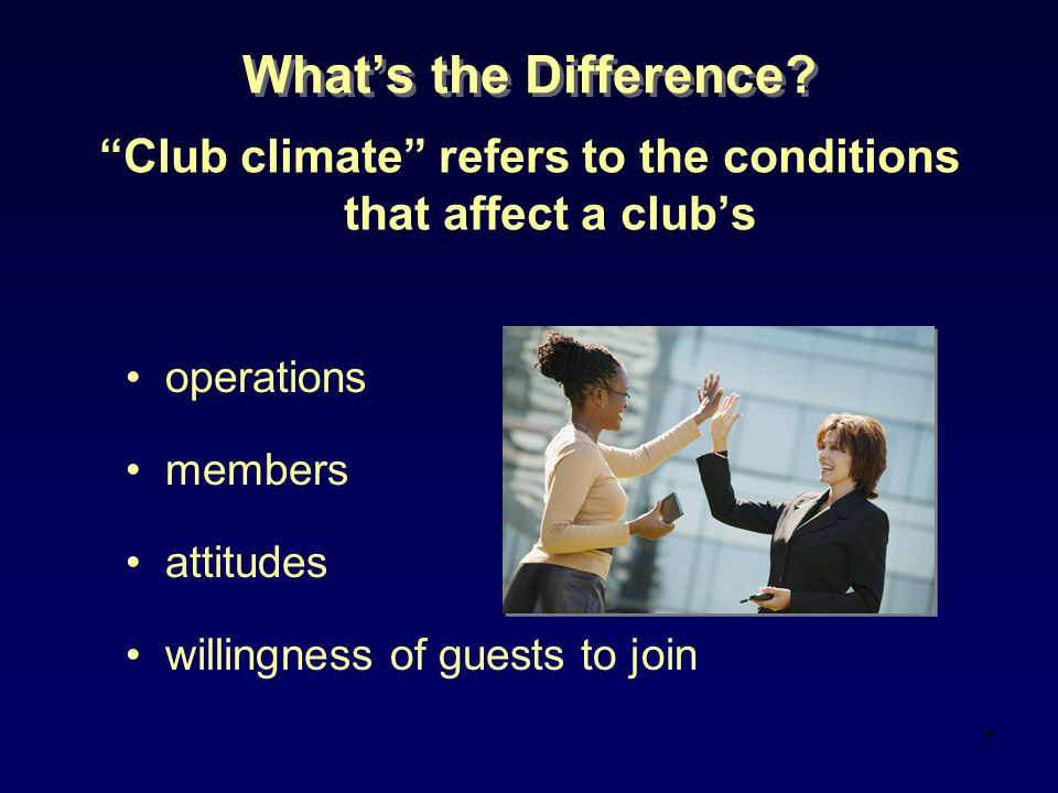 Club climate refers to the conditions that affect a club's