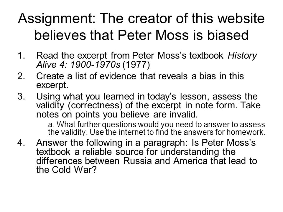 Assignment: The creator of this website believes that Peter Moss is biased