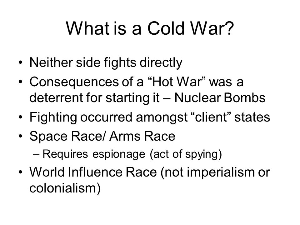 What is a Cold War Neither side fights directly