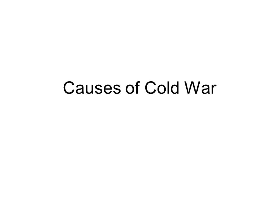 Causes of Cold War