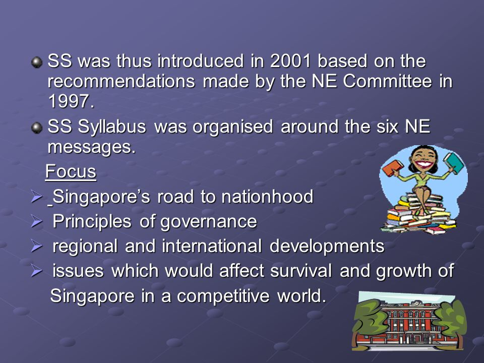 SS was thus introduced in 2001 based on the recommendations made by the NE Committee in 1997.