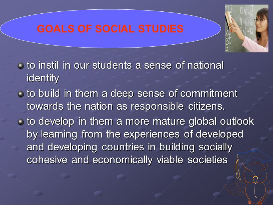 GOALS OF SOCIAL STUDIES