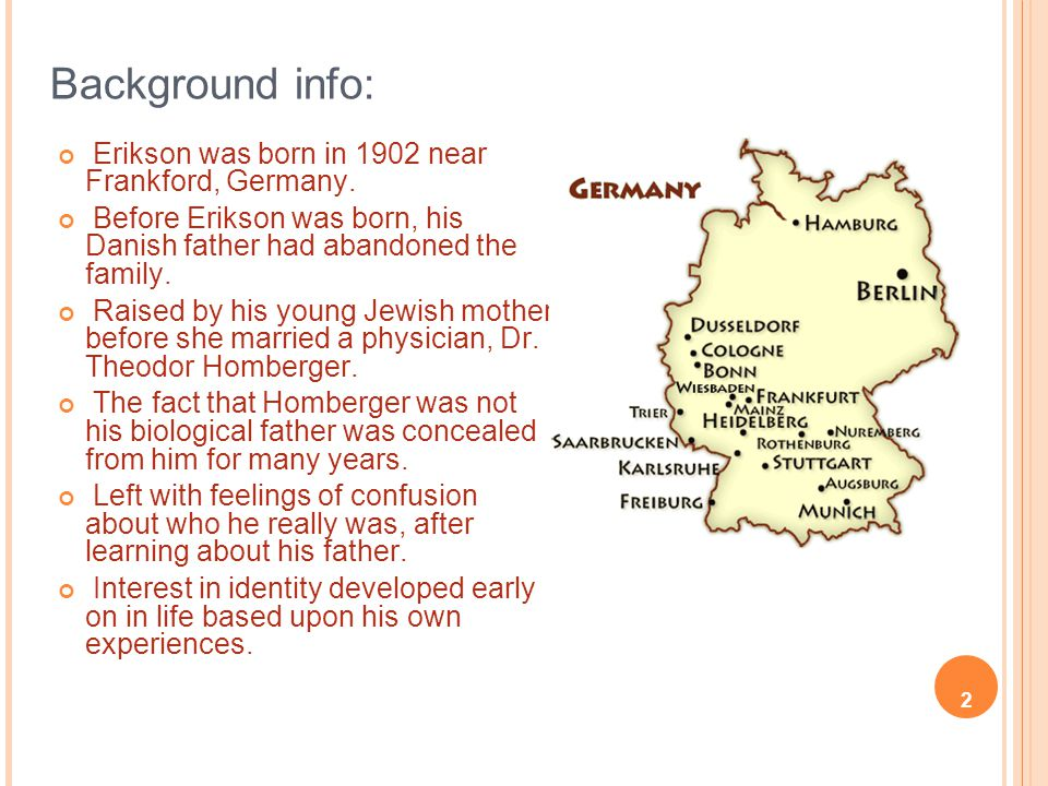 Background info: Erikson was born in 1902 near Frankford, Germany.