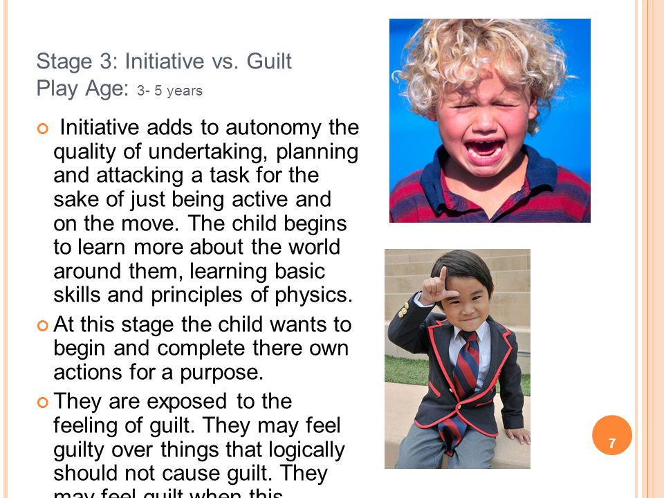 Stage 3: Initiative vs. Guilt Play Age: 3- 5 years