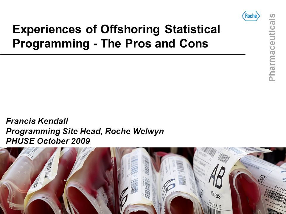 Experiences of Offshoring Statistical Programming - The Pros and Cons