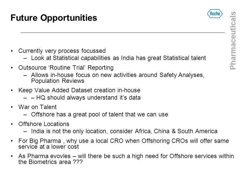 Future Opportunities Currently very process focussed