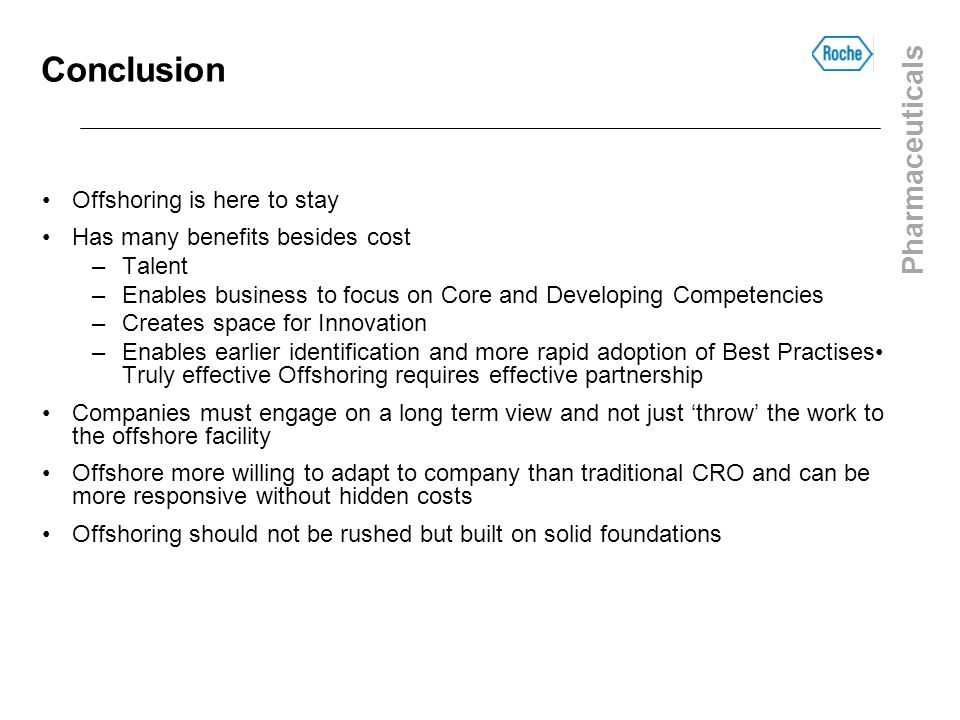 Conclusion Offshoring is here to stay Has many benefits besides cost