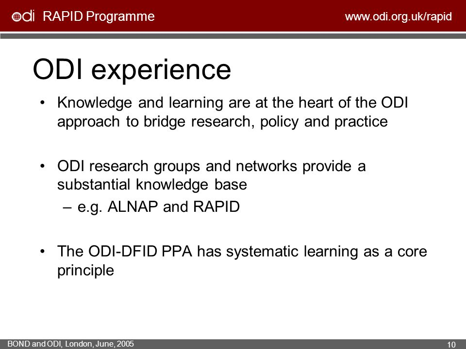ODI experience Knowledge and learning are at the heart of the ODI approach to bridge research, policy and practice.