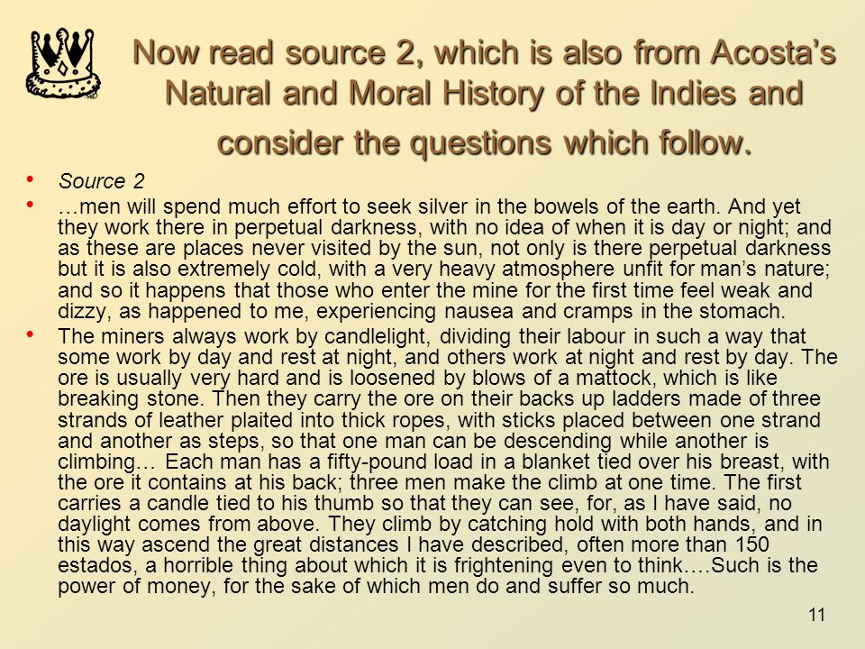 Now read source 2, which is also from Acosta's Natural and Moral History of the Indies and consider the questions which follow.